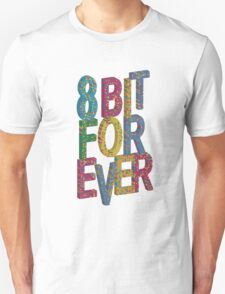 8 bit for ever T-Shirt