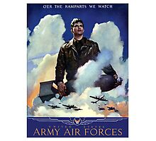 O'Er The Ramparts We Watch -- Army Air Forces Photographic Print
