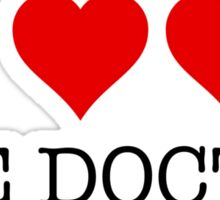 I Love Love The Doctor Sticker