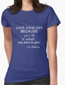 LOVE YOUR LIFE T. HIDDLESTON WHITE Womens Fitted T-Shirt