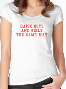 Raise boys and girls the same way Women's Fitted Scoop T-Shirt