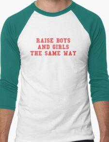 Raise boys and girls the same way Men's Baseball ¾ T-Shirt
