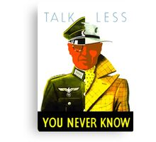 Talk Less You Never Know -- WW2 Canvas Print