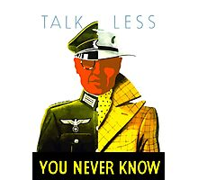 Talk Less You Never Know -- WW2 Photographic Print
