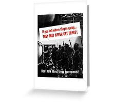Don't Talk About Troop Movements -- WW2 Greeting Card