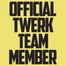 Official Twerk Team Member by teetties