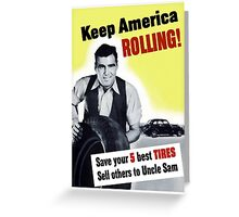 Keep America Rolling -- WWII Greeting Card