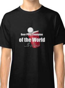 Beer Pong Champion Tee Classic T-Shirt