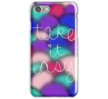 take it easy iPhone Case/Skin