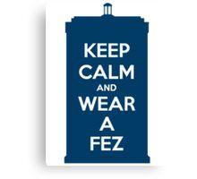 Keep Calm and Wear a Fez Canvas Print