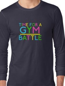 Time For A Gym Battle - Neon Long Sleeve T-Shirt