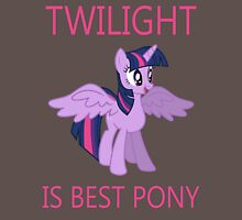 Twilight is best pony Unisex T-Shirt