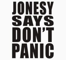 Jonesy says Don't Panic Kids Clothes