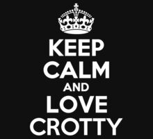 Keep Calm and Love CROTTY by Jonelleon