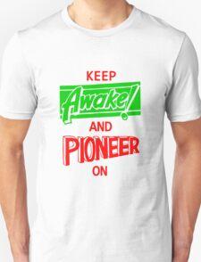Keep Awake and Pioneer On Unisex T-Shirt