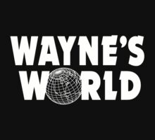 Wayne's World by clayorrnot