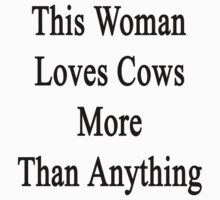 This Woman Loves Cows More Than Anything  by supernova23