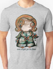 Even Angels Get the Blues TShirt T-Shirt
