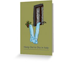 Hung out to dry in Italy Greeting Card