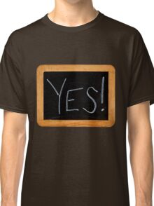 Yes! Classic T-Shirt