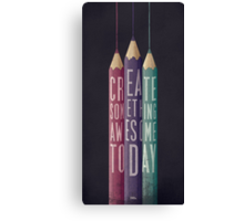 BE CREATIVE Canvas Print