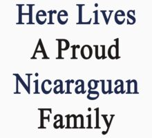 Here Lives A Proud Nicaraguan Family by supernova23