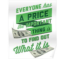 """""""Everyone has a Price"""" Pablo's Quote Poster"""