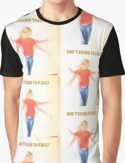 Dont grind to a halt Graphic T-Shirt