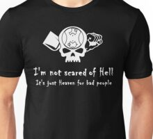 I'm Not Scared of Hell Unisex T-Shirt