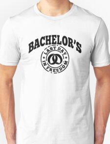 Bachelor's Last day in freedom T-Shirt