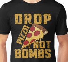DROP PIZZA NOT BOMBS Unisex T-Shirt