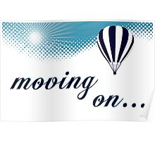 moving on hot air balloon Poster