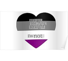 Let's get one thing straight, I'm not - Asexual heart flag Poster