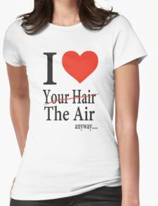 Dr. Horrible Freeze Ray love your hair Womens Fitted T-Shirt