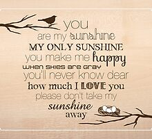 You Are My Sunshine – Nest – 4:5 – Wood  by Janelle Wourms
