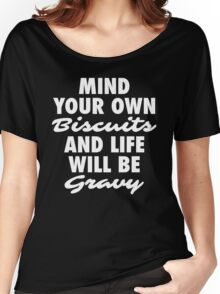 Mind Your Own Biscuits Women's Relaxed Fit T-Shirt
