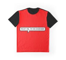 TRUST ME, IM AN ENGINEER Graphic T-Shirt