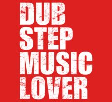 Dubstep Music Lover by DropBass