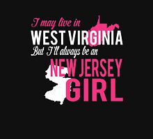 I MAY LIVE IN WEST VIRGINIA BUT I'LL ALWAYS BE AN NEW JERSEY GIRL Women's Relaxed Fit T-Shirt