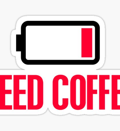 Need coffee Sticker