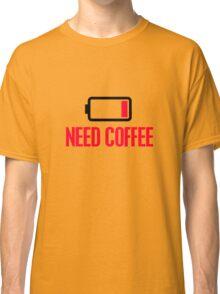 Need coffee Classic T-Shirt