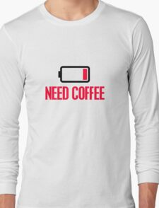 Need coffee Long Sleeve T-Shirt