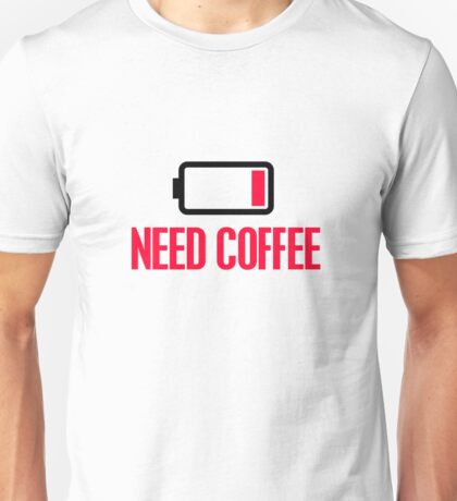 Need coffee Unisex T-Shirt