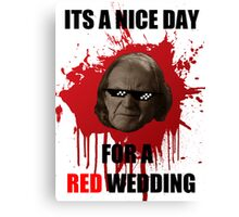 Nice day for a red wedding Canvas Print