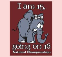 Alabama 15 going on 16 Championships by Brantoe