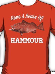 Have a Sense of Hammour T-Shirt