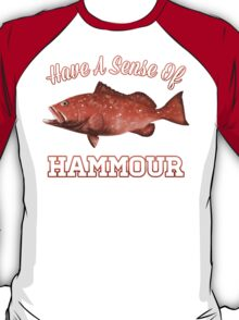 Have a Sense of Hammour T-Shirt