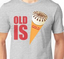 Old is gold Unisex T-Shirt