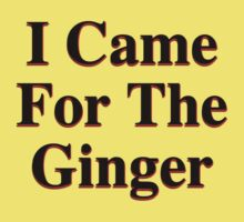 I Came For The Ginger Kids Clothes