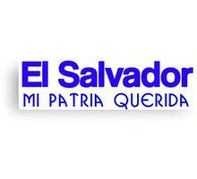 El Salvador mi patria querida Canvas Print